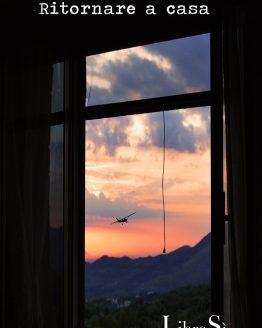 Ritornare a casa, l'ultimo libro di Liliana Onori - LibroSì Edizioni